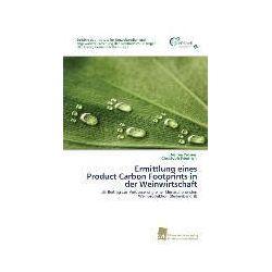 Bücher: Ermittlung eines Product Carbon Footprints in der Weinwirtschaft von Christoph Friedrich, Desiree Palmes