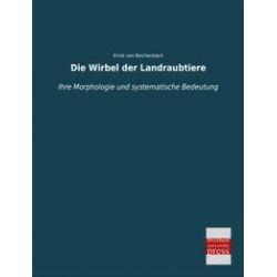 Bücher: Die Wirbel der Landraubtiere von Ernst Reichenbach
