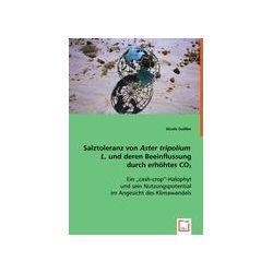 Bücher: Salztoleranz von Aster tripolium L. und deren Beeinflussung durch erhöhtes CO2 von Nicole Geissler