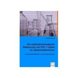 Bücher: Die pathophysiologische Bedeutung von PGC-1-alpha im Lipidmetabolismus von Elisabeth Schraml