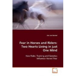 Bücher: Fear in Horses and Riders: Two Hearts Living in just One Mind von Uta Borstel