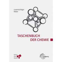 Bücher: Taschenbuch der Chemie von Wolfgang Weber, Karl-Heinz Lautenschläger
