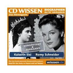 Hörbücher: CD Wissen Biographie: Kaiserin Sisi und Romy Schneider - Vergöttert und verkannt. CD Wissen Nr. 5 von Burkhard Plemper