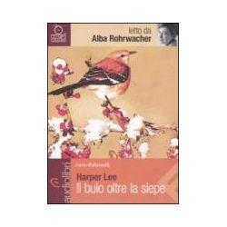 Hörbücher: Il buio oltre la siepe letto da Alba Rohrwacher. Audiolibro. CD Audio formato MP3 von Harper Lee