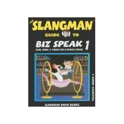 Hörbücher: The Slangman Guide to Biz Speak 1: Slang, Idioms, & Jargon Used in Business English von David Burke