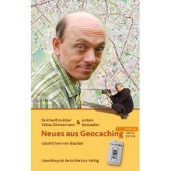 Neues aus Geocaching - Premium Limited Edition: Geschichten von draußen [Gebundene Ausgabe] [Gebundene Ausgabe]