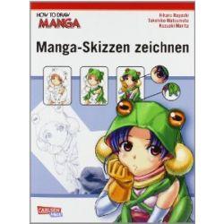 How To Draw Manga: Manga-Skizzen zeichnen [Taschenbuch] [Taschenbuch]