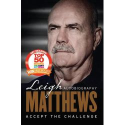 Accept the Challenge, The Autobiography by Leigh Matthews, 9781742755908.