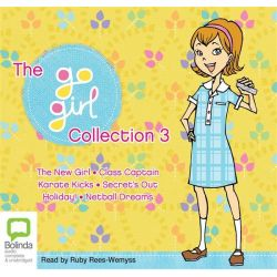 Go Girl! Collection 3, The New Girl, Class Captain, Karate Kicks, Secret's Out, Holiday!, Netball Dreams Audio Book (Audio CD) by Various Authors, 9781486200436. Buy the audio book online.