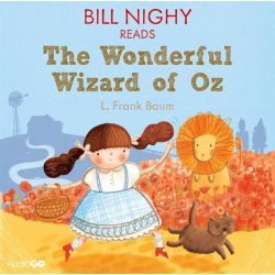 Bill Nighy Reads The Wonderful Wizard of Oz, Famous Fiction Audio Book (Audio CD) by L. Frank Baum, 9781471338328. Buy the audio book online.