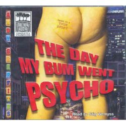 The Day My Bum Went Psycho Audio Book (Audio CD) by Andy Griffiths, 9781740945486. Buy the audio book online.