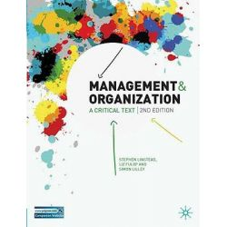 Management and Organization, A Critical Text : 2nd Edition by Stephen Linstead, 9780230522213.