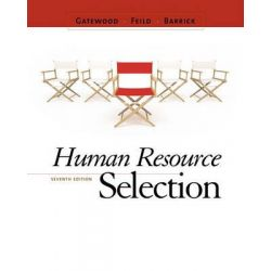Human Resource Selection, 7th Edition by Robert D Gatewood, 9780538469944.