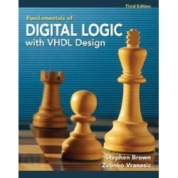 Fundamentals of Digital Logic with VHDL Design, With CD-ROM by Stephen Brown, 9780077221430.
