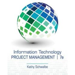 Information Technology Project Management, 7th Edition by Kathy Schwalbe, 9781133526858.