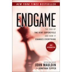 Endgame, The End of the Debt Supercycle and How it Changes Everything by John Mauldin, 9781118800027.