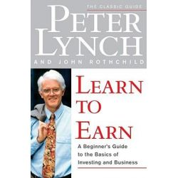 Learn to Earn, Introduction to the Basics of Investing by Peter Lynch, 9780684811635.