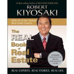 Real book of real estate, Real Experts. Real Stories. Real Life. by Robert T. Kiyosaki, 9781612680798.