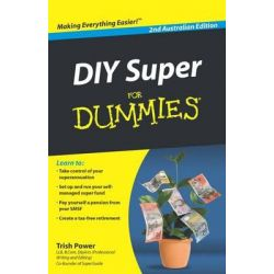DIY Super for Dummies Second Australian Edition, Australian Edition by Trish Power, 9780730378075.