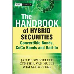 The Handbook of Hybrid Securities, Convertible Bonds, Coco Bonds and Bail-in by Jan de Spiegeleer, 9781118449998.