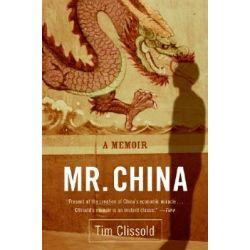 Mr. China, A Memoir by Tim Clissold, 9780060761400.