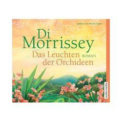 Hörbücher: Das Leuchten der Orchideen  von Di Morrissey