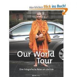 Our World Tour: Eine fotografische Reise um die Erde [Gebundene Ausgabe] [Gebundene Ausgabe]