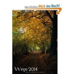 Wege 2014 (Wandkalender 2014 DIN A2 hoch) [Kalender] [Kalender]