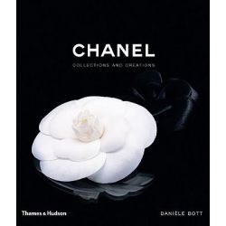 Chanel : Collections and Creations, Collections and Creations by Daniele Bott, 9780500513606.