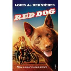 Red Dog , Film tie-in Edition by Louis De Bernieres, 9781742752259.