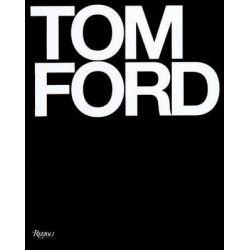 Tom Ford by Bridget Foley, 9780847826698.