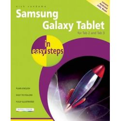 Samsung Galaxy Tablet in Easy Steps, for Tab 2 and Tab 3 Covers Android Jelly Bean by Nick Vandome, 9781840785999.
