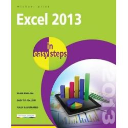 Excel 2013 in Easy Steps, In Easy Steps by Michael Price, 9781840785746.