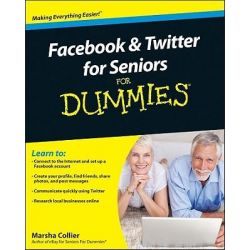 Facebook & Twitter for Seniors for Dummies by Marsha Collier, 9780470637548.