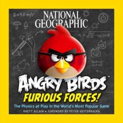 Angry Birds: Furious Forces, The Physics at Play in the World's Most Popular Game by Rhett Allain, 9781426211720.