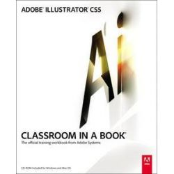 Adobe Illustrator CS5 Classroom in a Book, The Official Training Workbook from Adobe Systems [With CDROM] by Adobe Creative Team, 9780321701787.