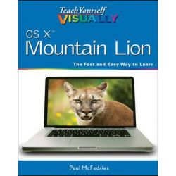 Teach Yourself Visually OS X Mountain Lion by Paul McFedries, 9781118401408.