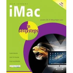 iMac in Easy Steps 4th Edition : Covers Mac OS X Mountain Lion, In Easy Steps by Nick Vandome, 9781840785647.