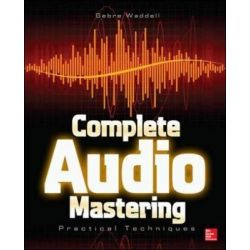 Complete Audio Mastering, Practical Techniques by Gebre E. Waddell, 9780071819572.