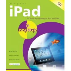 iPad in Easy Steps : For 3rd and 4th Generation iPad and iPad 2, In Easy Steps by Drew Provan, 9781840785845.