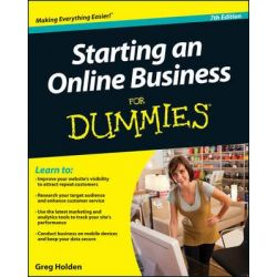 Starting an Online Business For Dummies, 7th Edition by Greg Holden, 9781118607787.
