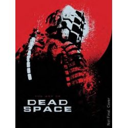 The Art of Dead Space by Martin Robinson, 9781781164266.