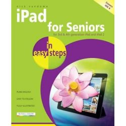 iPad for Seniors in Easy Steps : For iPad 2 and the New iPad, In Easy Steps by Nick Vandome, 9781840785838.