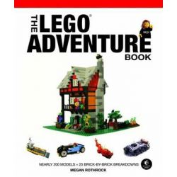 Spaceships, Pirates, Dragons & More!, The LEGO Adventure Book Series :Volume 2 by Megan H. Rothrock, 9781593275129.