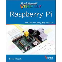 Teach Yourself Visually Raspberry Pi by Richard Wentk, 9781118768198.