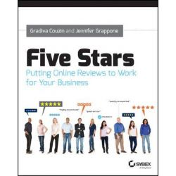 Five Stars, Putting Online Reviews to Work for Your Business by Gradiva Couzin, 9781118689448.