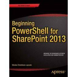 Beginning PowerShell for Sharepoint 2013 by Nikolas Charlebois-Laprade, 9781430264729.