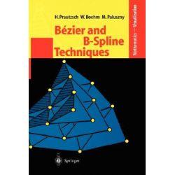 Bezier and B-Spline Techniques by Hartmut Prautzsch, 9783540437611.