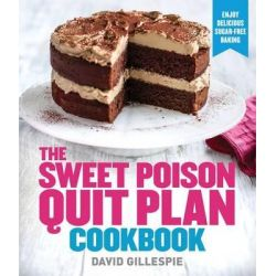 The Sweet Poison Quit Plan Cookbook by David Gillespie, 9780143568261.