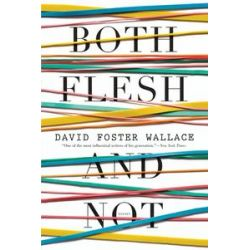 Hörbücher: Both Flesh and Not  von David Foster Wallace